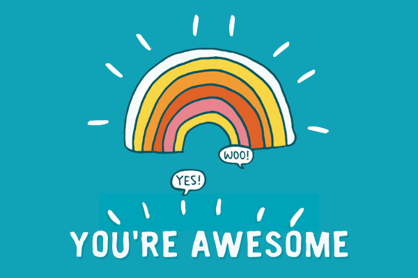 Graphic showing 'You're awesome'